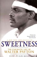 Sweetness: The Enigmatic Life of Walter Payton (Paperback)
