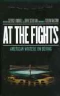 At the Fights: American Writers on Boxing (Paperback)