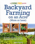 Backyard Farming on an Acre (More or Less): A Living Free Guide (Paperback)