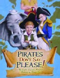 Pirates Don't Say Please! (Hardcover)