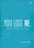You Lost Me.: Starting Conversations Between Generations... On Faith, Doubt, Sex, Science, Culture, and Church (DVD video)
