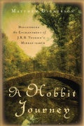 A Hobbit Journey: Discovering the Enchantment of J. R. R. Tolkien's Middle-Earth (Paperback)