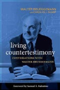 Living Countertestimony: Conversations With Walter Brueggemann (Paperback)
