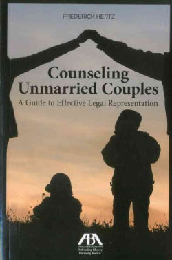 Counseling Unmarried Couples: A Guide to Effective Legal Representation