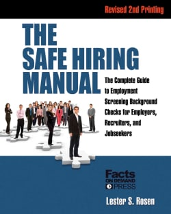The Safe Hiring Manual: The Complete Guide to Employment Screening Background Checks for Employers, Recruiters, a... (Paperback)