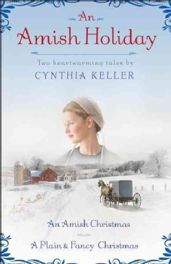 An Amish Holiday: Two Heartwarming Tales: An Amish Christmas / A Plain & Fancy Christmas (Paperback)