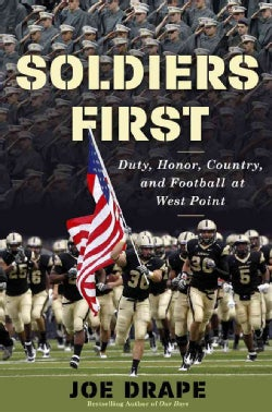 Soldiers First: Duty, Honor, Country, and Football at West Point (Hardcover)