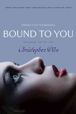 Bound to You: Spellbound / See You Later (Paperback)
