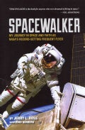 Spacewalker: My Journey in Space and Faith As NASA's Record-Setting Frequent Flyer (Hardcover)