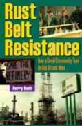 Rust Belt Resistance: How a Small Community Took on Big Oil and Won (Hardcover)