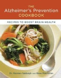 The Alzheimer's Prevention Cookbook: Recipes to Boost Brain Health (Hardcover)