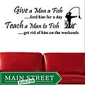 Vinyl 'Give a man a Fish, Feed Him For a Day...' Wall Decal