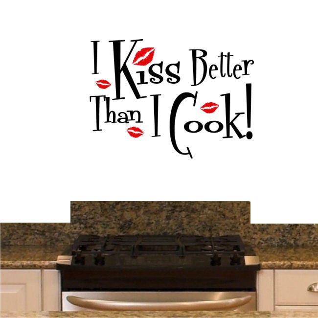 Vinyl 'I Kiss Better than I Cook' Wall Decal