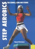 Step Aerobics: Fitness Training for Schools, Clubs and Studios (Paperback)