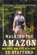 Walking the Amazon: 860 Days, One Step at a Time (Paperback)