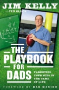 The Playbook for Dads: Parenting Your Kids in the Game of Life (Hardcover)