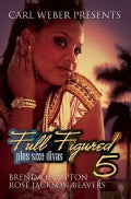 Carl Weber Presents Full Figured 5: Plus Size Divas (Paperback)