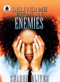 Deliver Me From My Enemies (Paperback)
