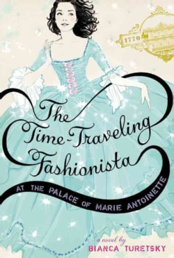 The Time-Traveling Fashionista at the Palace of Marie Antoinette (Hardcover)