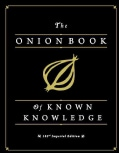 The Onion Book of Known Knowledge: A Definitive Encyclopaedia of Existing Information (Hardcover)