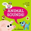 I Say, You Say Animal Sounds! (Hardcover)