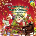 The Twelve Days of a Muppet Christmas And a Chicken in a Pine Tree (Paperback)