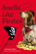 Smells Like Pirates (Hardcover)