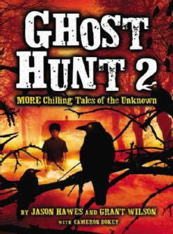 Ghost Hunt 2: More Chilling Tales of the Unknown (Paperback)