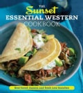 The Sunset Essential Western Cookbook: Best-Loved Classics and Fresh New Favorites (Paperback)