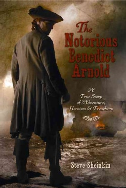 The Notorious Benedict Arnold: A True Story of Adventure, Heroism & Treachery (CD-Audio)