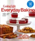 Cooking Light Everyday Baking: 150 Quick & Simple Recipes--Good to the Last Crumb (Paperback)