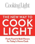 The New Way To Cook Light: Fresh Food & Bold Flavors for Today's Home Cook (Hardcover)