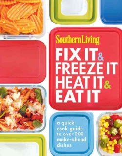 Southern Living Fix It & Freeze It, Heat It & Eat It (Paperback)