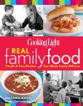 Cooking Light Real Family Food: Simple & Easy Recipes Your Whole Family Will Love (Paperback)