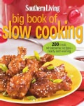 Southern Living Big Book of Slow Cooking: 200 Fresh, Wholesome Recipes--Ready and Waiting (Paperback)