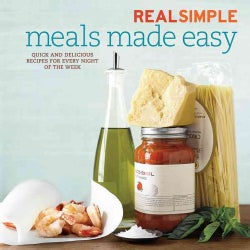 Real Simple Meals Made Easy: Quick and Delicious Recipes for Every Night of the Week (Paperback)