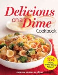 Delicious on a Dime Cookbook (Paperback)