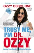 Trust Me, I'm Dr. Ozzy: Advice from Rock's Ultimate Survivor (Paperback)