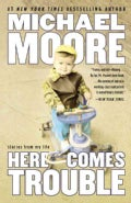 Here Comes Trouble: Stories from My Life (Paperback)