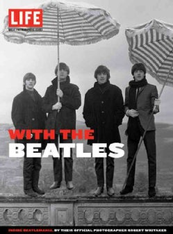With the Beatles: Inside Beatlemania (Hardcover)