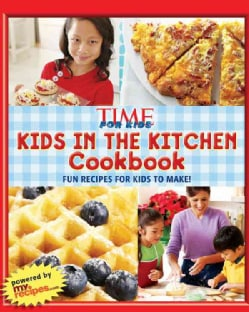 Kids in the Kitchen Cookbook: Fun Recipes for Kids to Make! (Hardcover)