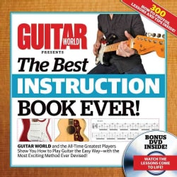 Guitar World Presents The Best Instruction Book Ever!