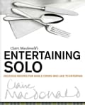 Claire MacDonald's Entertaining Solo: Delicious Recipes for Cooks who Like to Entertain (Paperback)