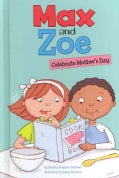 Max and Zoe Celebrate Mother's Day (Hardcover)