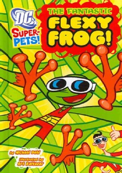 The Fantastic Flexy Frog! (Hardcover)