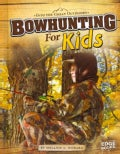 Bowhunting for Kids (Hardcover)