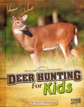 Deer Hunting for Kids (Hardcover)