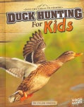 Duck Hunting for Kids (Hardcover)