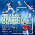 Sports Illustrated Kids Pro Files: Baseball: Intel on Today's Biggest Stars and Tips on How to Play Like Them (Hardcover)