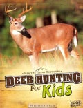 Deer Hunting for Kids (Paperback)